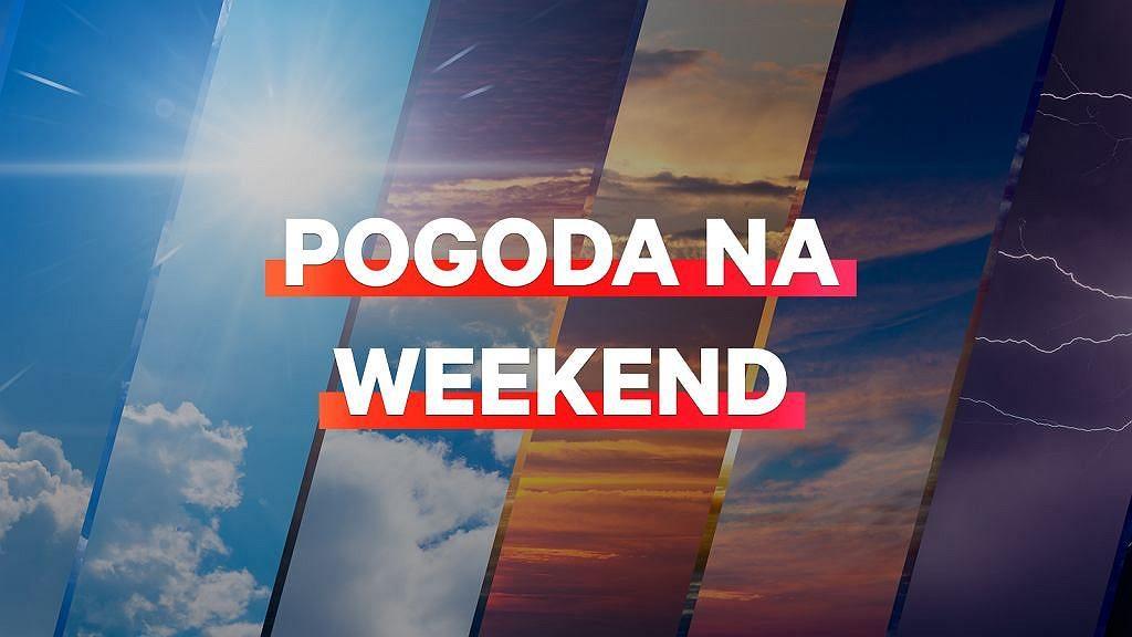 Pogoda na weekend 15-16 czerwca. Upalny weekend dla mieszkańców południowej i wschodniej Polski